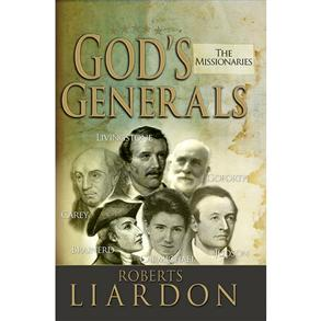 God's Generals-the Missionaries -