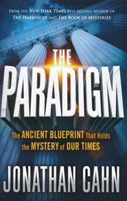 Paradigm: The Ancient Blueprint That Holds the Mystery of Our Times -