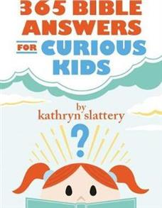 365 Bible Answers for Curious Kids Hardcover by Kathryn Slattery -