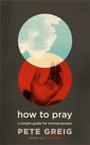 How to Pray A Simple Guide for Normal People -