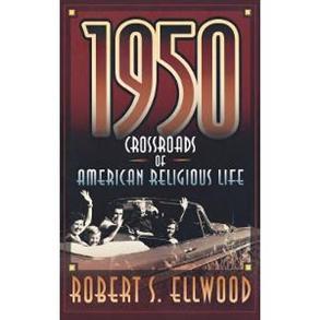 1950 Crossroads of American Religious Life -