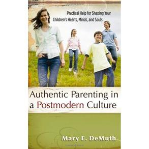 Authentic Parenting In a Postmodern Culture -