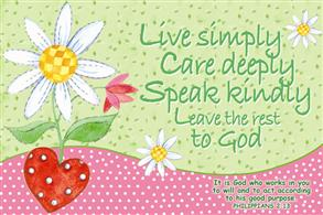 Live simply Care deeply Speak kindly -