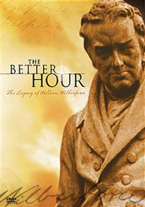 The Better Hour - the Legacy of William Wilberforce -