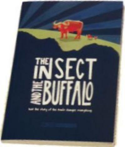 The Insect and the Buffalo: how the story of the Bible changes everything